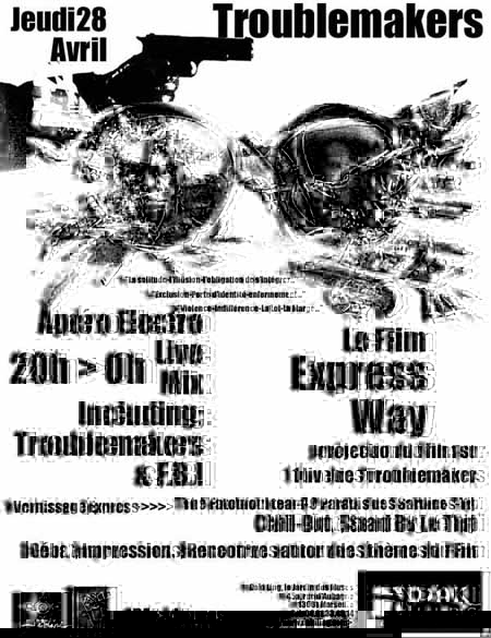 EXPRESS WAY & TROUBLEMAKERS  28 AVRIL AU DAKILING
